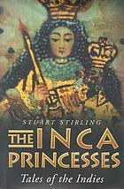 The Inca princesses : tales of the Indies