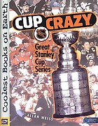 Cup crazy : great stanley cup series