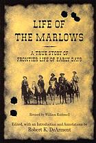Life of the Marlows : a true story of frontier life of early days