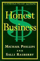 Honest business : a superior strategy for starting and managing your own business