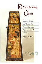 Remembering Osiris : number, gender, and the word in ancient Egyptian representational systems