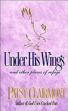 Under his wings : and other places of refuge