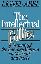 The intellectual follies : a memoir of the literary venture in New York and Paris