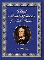 Liszt masterpieces for solo piano : 13 works