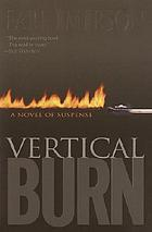 Vertical burn