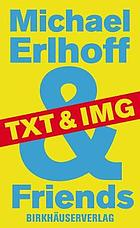 Michael Erlhoff & friends : txt & img
