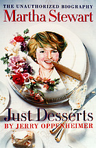 Martha Stewart-- just desserts : the unauthorized biography