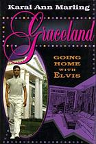 Graceland : going home with Elvis