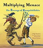 Multiplying menace : the revenge of Rumpelstiltskin