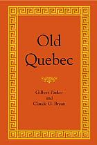 Old Quebec, the fortress of New France