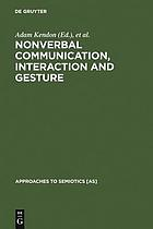 Nonverbal communication, interaction, and gesture : selections from Semiotica