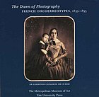 The dawn of photography French daguerreotypes, 1839-1855
