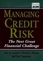 Managing credit risk : the next great financial challenge