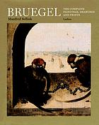Bruegel : the complete paintings, drawings, and prints : [catalogue