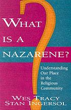 What is a Nazarene? : understanding our place in the religious community