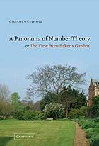 A Panorama of Number Theory <I>or</I> The View from Baker's Garden