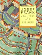 Josef Frank, architect and designer : an alternative vision of the modern home