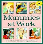 Mommies at work