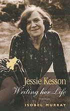 Jessie Kesson : writing her life : a biography
