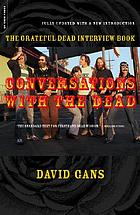 Conversations with the Dead : the Grateful Dead interview book
