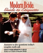 Modern bride guide to etiquette : answers to the questions today's couple really ask