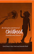 The changing experience of childhood : families and divorce