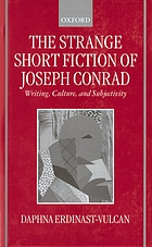 The strange short fiction of Joseph Conrad : writing, culture, and subjectivity