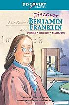 Discover Benjamin Franklin : printer, scientist, statesman