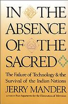 In the absence of the sacred : the failure of technology and the survival of the Indian nations