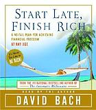 Start late, finish rich [a no-fail plan for achieving financial freedom at any age]