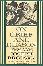 On grief and reason : essays