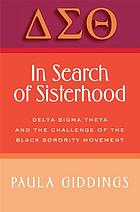 In search of sisterhood : Delta Sigma Theta and the challenge of the Black sorority movement