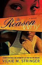 The reason why : a novel