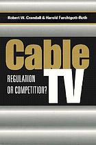 Cable TV : regulation or competition?