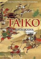 Taiko : an epic novel of war and glory in feudal Japan