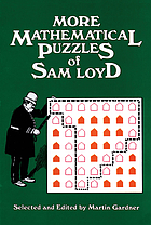 More mathematical puzzles of Sam Loyd.