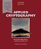 Applied cryptography : protocols, algorithms, and source code in C