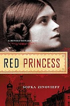 Red princess : a revolutionary life