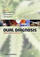 Dual diagnosis practice in context