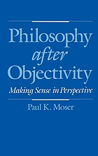 Philosophy after objectivity : making sense in perspective