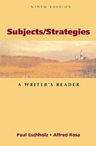 Subjects/strategies : a writer's reader