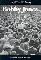 The wit & wisdom of Bobby Jones