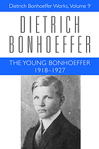 The young Bonhoeffer, 1918-1927Dietrich Bonhoeffer works
