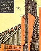 The work of Antonio Sant'Elia : retreat into the future