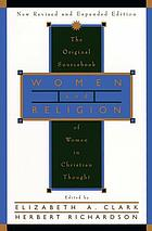 Women and religion : the original sourcebook of women in Christian thought