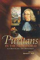 Puritans in the New World : a critical anthology