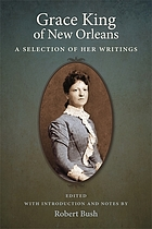 Grace King of New Orleans; a selection of her writings