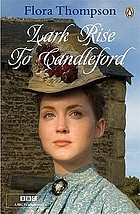 The illustrated Lark Rise to Candleford : a trilogy