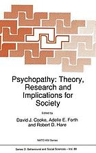 Psychopathy : theory, research, and implications for society