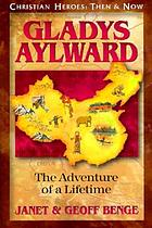Gladys Aylward : the adventure of a lifetime